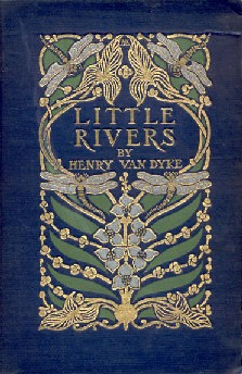 Little Rivers, 1903 (Henry Van Dyke)