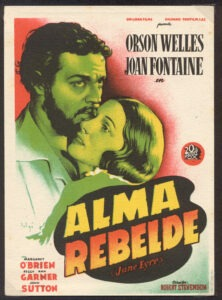 "A Spanish advertisement for the 1944 Orson Welles/Joan Fontaine movie version of JE, retitled ""Alma Rebelde,"" or  ""Rebellious Soul."""